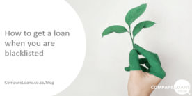 How to get a loan when you are blacklisted